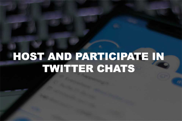 Host and Participate in Twitter Chats